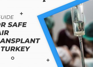a guide for safe hair transplant in turkey